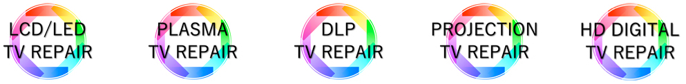 LCD LED PLASMA DLP PROJECTION HD DIGITAL TV REPAIR