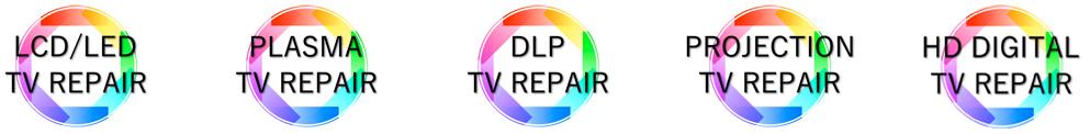LCD LED PLASMA DLP PROJECTION HD DIGITAL TV REPAIR