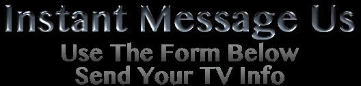 TV Repair Instant Message Quotes