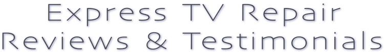 Reviews & Testimonials Express TV